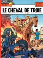 Alix (Tome 19) - Le Cheval de Troie ebook by Jacques Martin