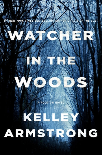 Watcher in the Woods ebook by Kelley Armstrong
