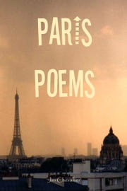 Paris Poems ebook by Jim Chevallier