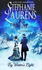 By Winter's Light ebook by Stephanie Laurens