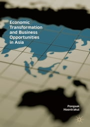 Economic Transformation and Business Opportunities in Asia ebook by Pongsak Hoontrakul