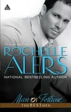 Man of Fortune (Mills & Boon Kimani Arabesque) (The Best Men, Book 4) eBook by Rochelle Alers
