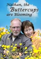 Nathan, the Buttercups are Blooming ebook by Linda Swift