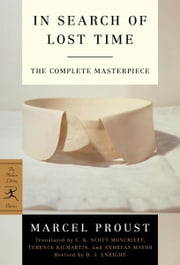 The Modern Library In Search of Lost Time, Complete and Unabridged 6-Book Bundle - Remembrance of Things Past, Volumes I-VI ebook by Marcel Proust, Terence Kilmartin, C.K. Scott Moncrieff,...