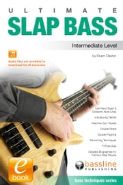 Ultimate Slap Bass: Intermediate Level ebook by Stuart Clayton