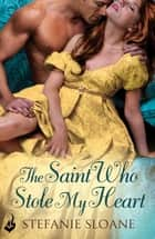 The Saint Who Stole My Heart: Regency Rogues Book 4 ebook by