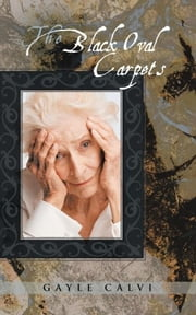 The Black Oval Carpets ebook by Gayle Calvi
