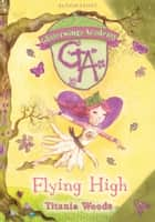 GLITTERWINGS ACADEMY 1: Flying High ebook by Titania Woods
