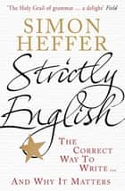 Strictly English - The correct way to write ... and why it matters ebook by