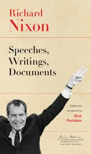 Richard Nixon: Speeches, Writings, Documents ebook by Nixon, Richard