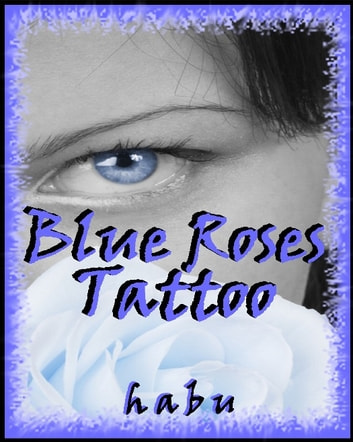 Blue Roses Tattoo ebook by habu