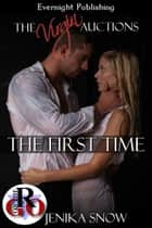 The First Time ebook by Jenika Snow