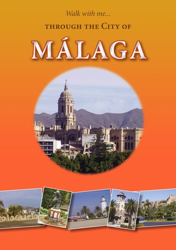 Walk with Me Through the City of Malaga ebook by Brian Jones