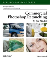 Commercial Photoshop Retouching: In the Studio ebook by Glenn Honiball