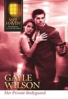 Her Private Bodyguard ebook by Gayle Wilson