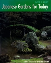 Japanese Gardens for Today ebook by David Engel
