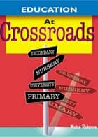 Education at Crossroads ebook by Mutea Rukwaru