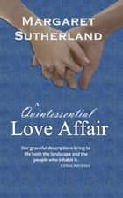 A Quintessential Love Affair ebook by Margaret Sutherland