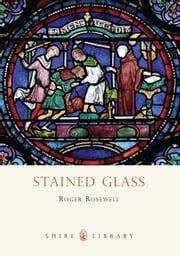 Stained Glass ebook by  Roger Rosewell