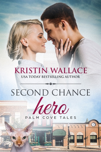 Second Chance Hero - Palm Cove Tales ebook by Kristin Wallace