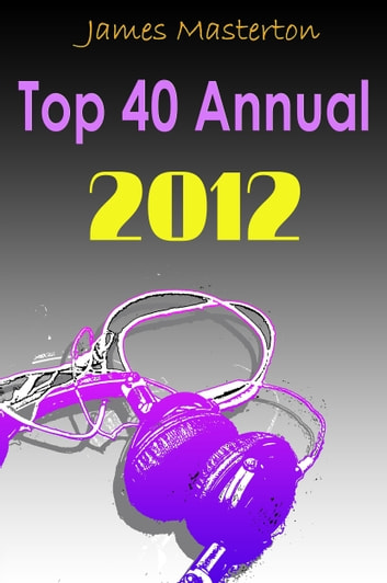 The Top 40 Annual 2012 ebook by James Masterton