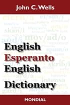 English-Esperanto-English Dictionary ebook by John C. Wells