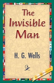 The Invisible Man ebook by Wells, H. G.