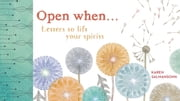 Open When - Letters to Lift Your Spirits ebook by Karen Salmansohn