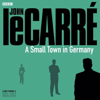 A Small Town In Germany audiobook by John le Carré