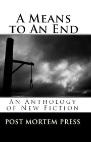 A Means to An End ebook by Post Mortem Press