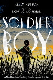 Soldier Boy eBook by Keely Hutton
