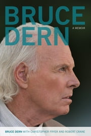 Bruce Dern - A Memoir ebook by Bruce Dern,Christopher Fryer,Robert Crane