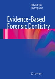 Evidence-Based Forensic Dentistry ebook by Balwant Rai,Jasdeep Kaur