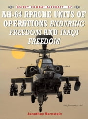 AH-64 Apache Units of Operations Enduring Freedom & Iraqi Freedom ebook by Jim Laurier,Jonathan Bernstein