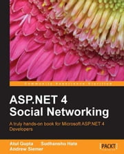 ASP.NET 4 Social Networking ebook by Atul Gupta, Sudhanshu Hate, Andrew Siemer