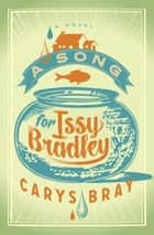 A Song for Issy Bradley - A Novel ebook by Carys Bray