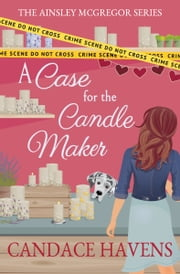 A Case for the Candle Maker ebook by Candace Havens