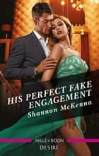 His Perfect Fake Engagement ebook by Shannon McKenna
