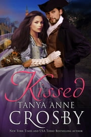 Kissed ebook by Tanya Anne Crosby