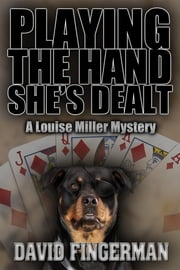 Playing the Hand She's Dealt ebook by David A. Fingerman
