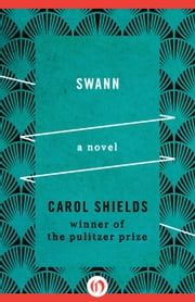 Swann - A Novel ebook by Carol Shields