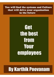 Get the best from your employees ebook by Karthik Poovanam