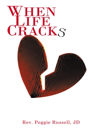 When Life Cracks ebook by Rev. Peggie Russell