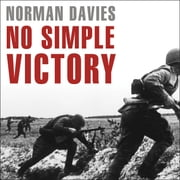 No Simple Victory - World War II in Europe, 1939-1945 audiobook by Norman Davies