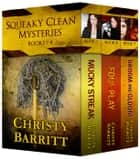 Squeaky Clean Book Bundle, Books 7, 8, & 9 - Squeaky Clean Mysteries ebook by Christy Barritt