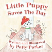 Little Puppy Saves The Day ebook by Patty J Parker
