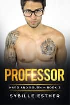 Professor ebook by Sybille Esther