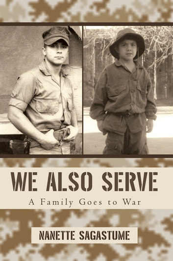 We Also Serve - A Family Goes to War ebook by Nanette Sagastume