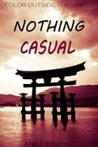 Nothing Casual ebook by Ana J. Phoenix