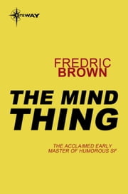 The Mind Thing ebook by Fredric Brown